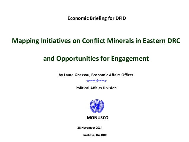 Economic Briefing for DFID Mapping Initiatives on Conflict Minerals in Eastern DRC and Opportunities for Engagement by Lau...