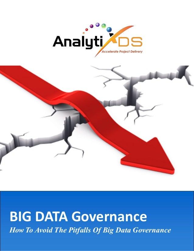 BIG DATA Governance How To Avoid The Pitfalls Of Big Data Governance