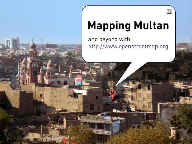 Mapping Multan and beyond with http://www.openstreetmap.org            M