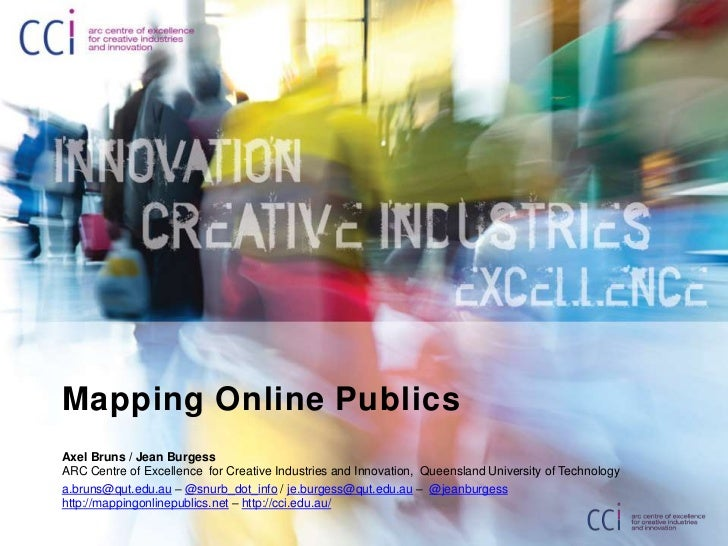 Mapping Online Publics<br />Axel Bruns / Jean BurgessARC Centre of Excellence  for Creative Industries and Innovation,  Qu...