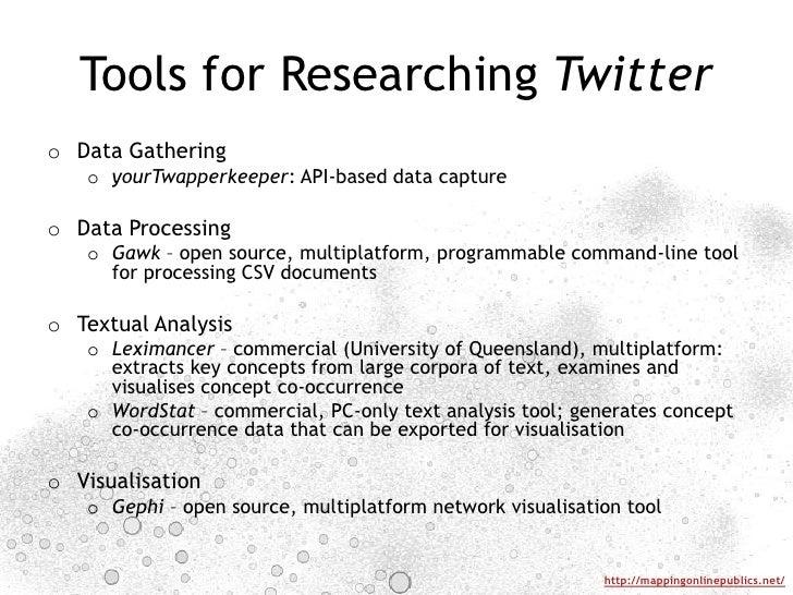 Data Gathering<br />yourTwapperkeeper: API-based data capture<br />Data Processing<br />Gawk – open source, multiplatform,...