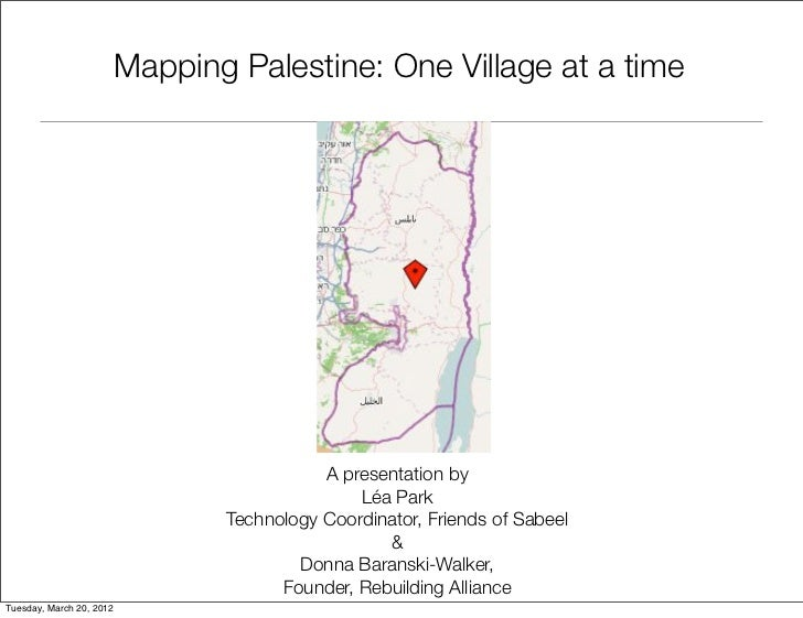 Mapping Palestine: One Village at a time                                            A presentation by                     ...