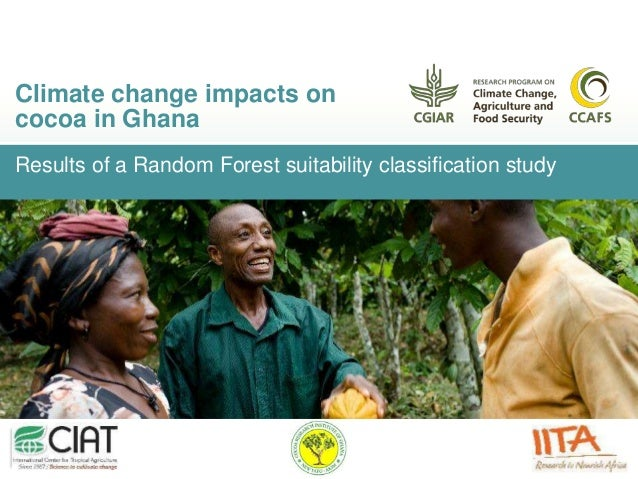 Results of a Random Forest suitability classification study Climate change impacts on cocoa in Ghana
