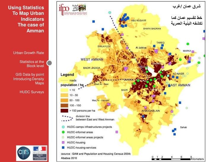 Using Statistics          ﺷﺮﻕ ﻋﻤﺎﻥ /ﻏﺮﺏ  To Map Urban      Indicators          ﺧﻂ ﺗﻘﺴﻴﻢ ﻋﻤﺎﻥ ﻛﻤﺎ     The case of      ...