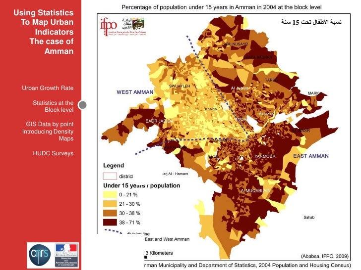 Using Statistics  To Map Urban            ﻧﺴﺒﺔ ﺍﻷﻃﻔﺎﻝ ﺗﺤﺖ 51 ﺳﻨﺔ      Indicators     The case of        Amman      Urban...