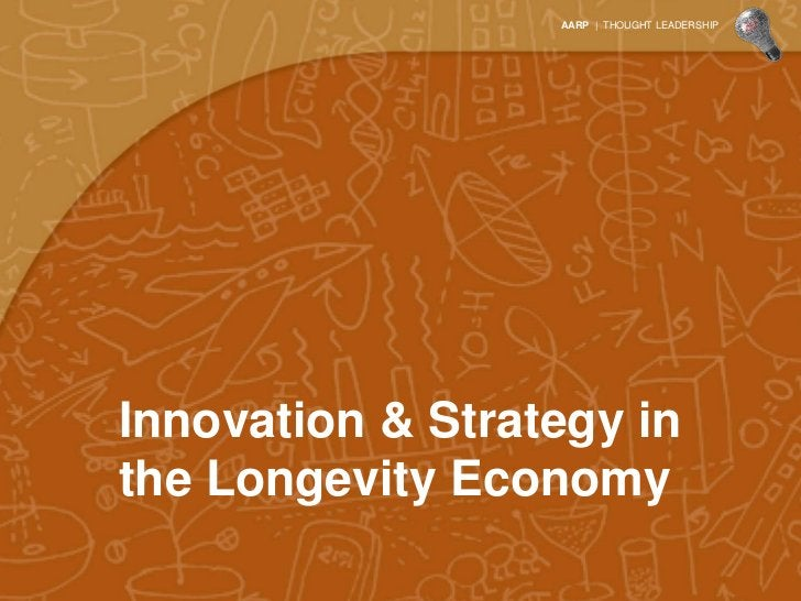 Companies Are Using Two Over-Arching             Strategies to Address            the Longevity Economy      Target the 5...