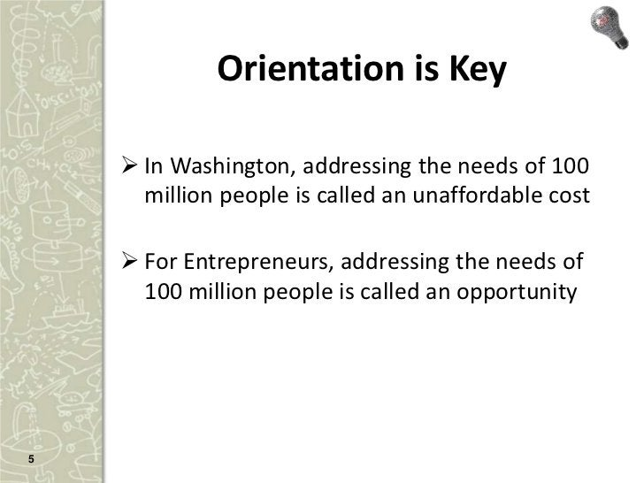 Orientation is Key     In Washington, addressing the needs of 100      million people is called an unaffordable cost    ...