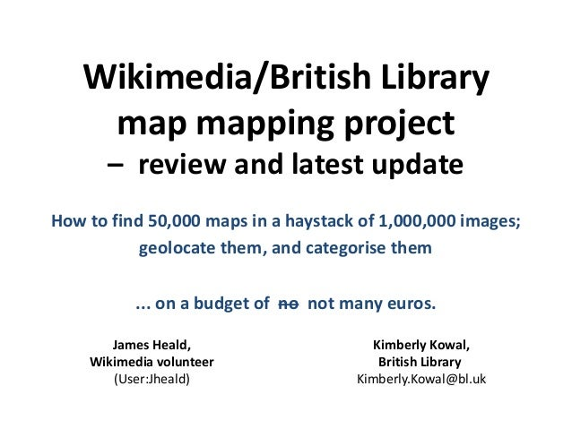 Wikimedia/British Library map mapping project – review and latest update How to find 50,000 maps in a haystack of 1,000,00...