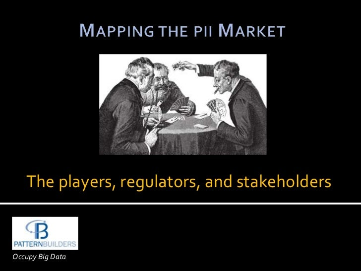 The players, regulators, and stakeholdersOccupy Big Data