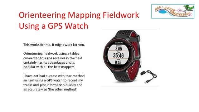 Orienteering Mapping Fieldwork Using a GPS Watch This works for me. It might work for you. Orienteering fieldwork using a ...