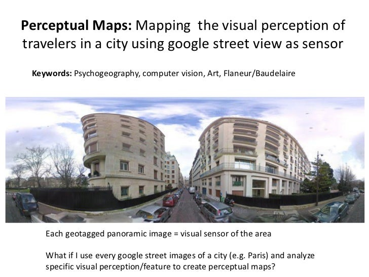 Perceptual Maps: Mapping the visual perception oftravelers in a city using google street view as sensor Keywords: Psychoge...