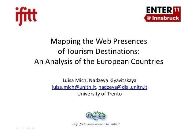 Mapping the Web Presences of Tourism Destinations: An Analysis of the European Countries Luisa Mich, Nadzeya Kiyavitskaya ...