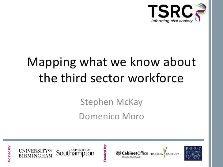 Mapping what we know about the third sector workforce<br />Stephen McKay<br />Domenico Moro<br />