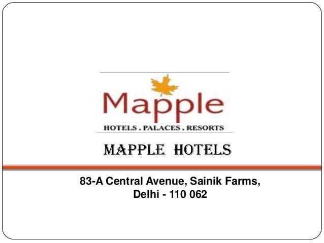 Mapple Hotels 83-A Central Avenue, Sainik Farms, Delhi - 110 062