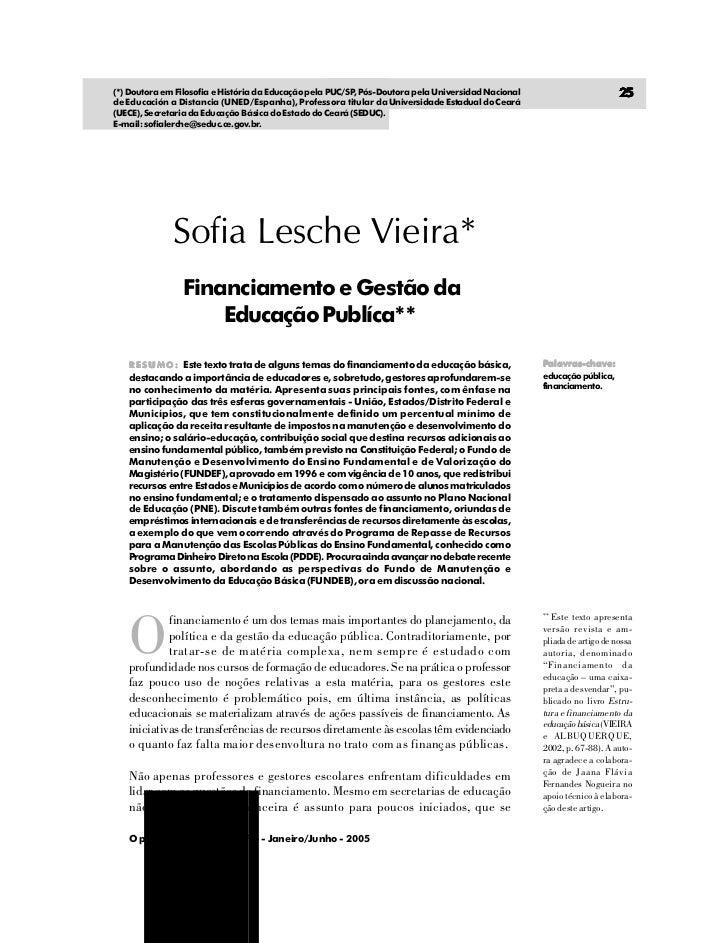 (*) Doutora em Filosofia e História da Educação pela PUC/SP Pós-Doutora pela Universidad Nacional                         ...