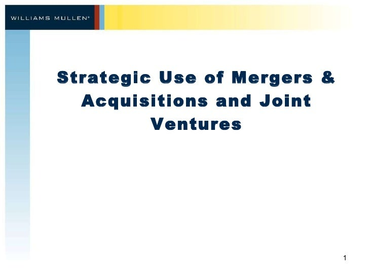 Strategic Use of Mergers & Acquisitions and Joint Ventures