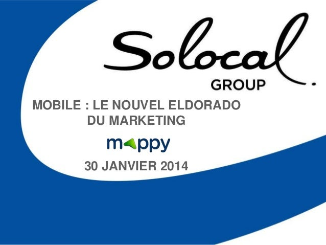 MOBILE : LE NOUVEL ELDORADO DU MARKETING  30 JANVIER 2014