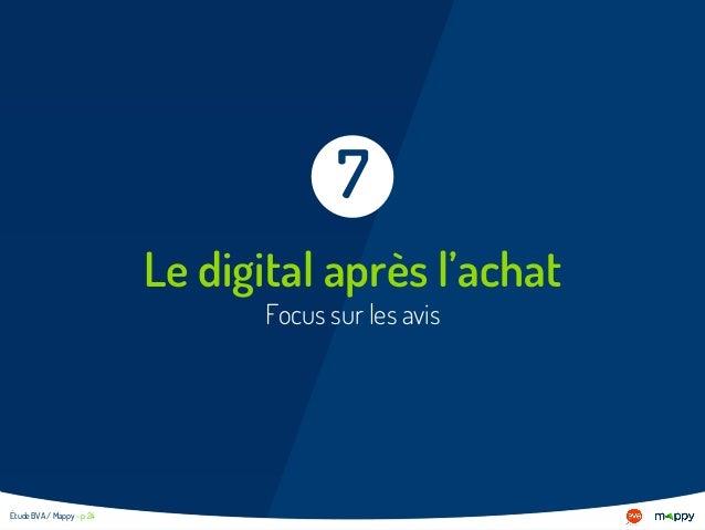 Le digital après l'achat Focus sur les avis 7 Étude BVA / Mappy - p 24