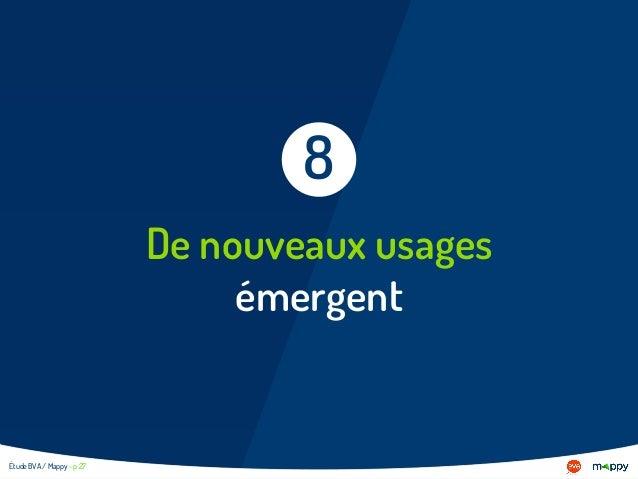 De nouveaux usages émergent 8 Étude BVA / Mappy - p 27
