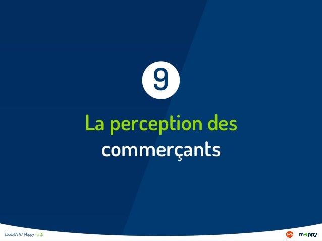 La perception des commerçants 9 Étude BVA / Mappy - p 32