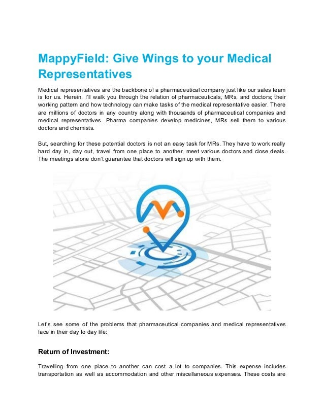 MappyField: Give Wings to your Medical Representatives Medical representatives are the backbone of a pharmaceutical compan...