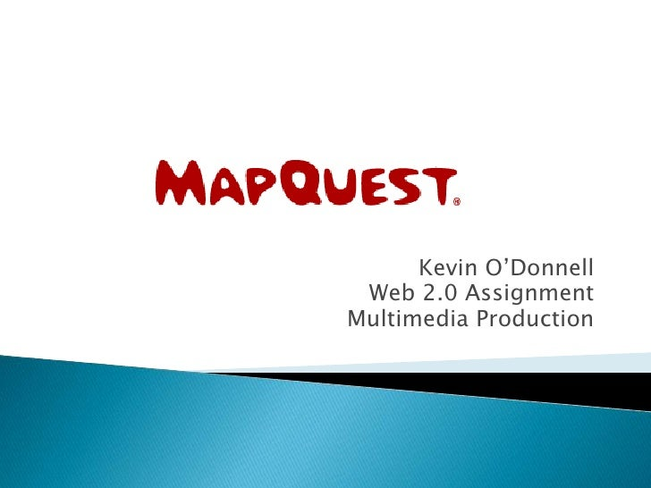 Kevin O'Donnell<br />Web 2.0 Assignment<br />Multimedia Production<br />