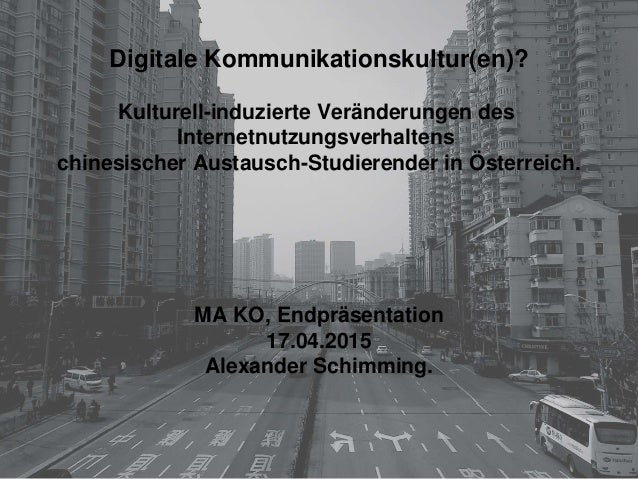 Digitale Kommunikationskultur(en)? Kulturell-induzierte Veränderungen des Internetnutzungsverhaltens chinesischer Austausc...
