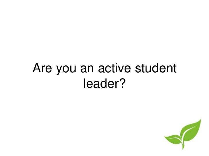 Are you an active student leader?<br />