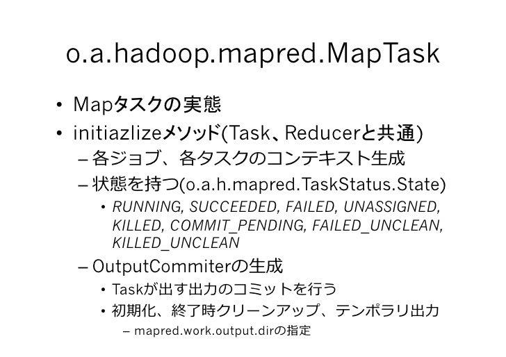 o.a.hadoop.mapred.MapTask • Map • initiazlize              (Task Reducer    )   –                                    ⽣...