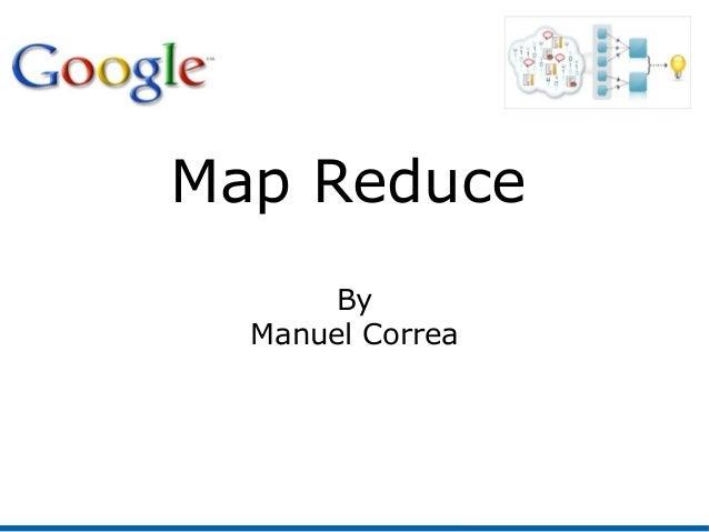Map Reduce By Manuel Correa