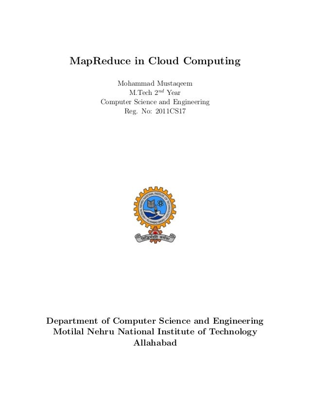 MapReduce in Cloud Computing               Mohammad Mustaqeem                  M.Tech 2nd Year           Computer Science ...