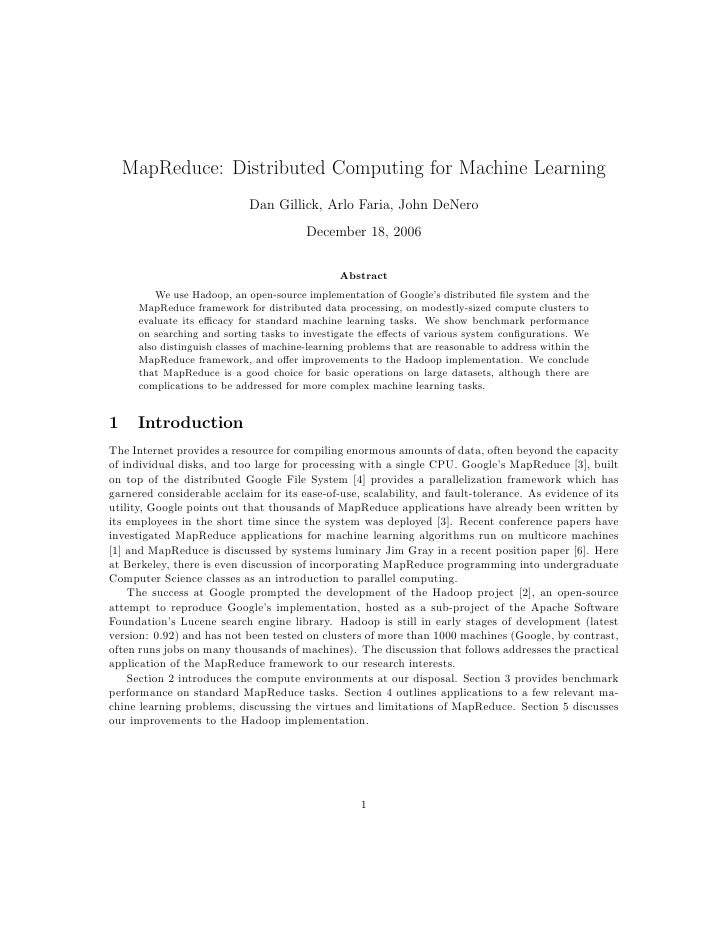 MapReduce: Distributed Computing for Machine Learning                             Dan Gillick, Arlo Faria, John DeNero    ...