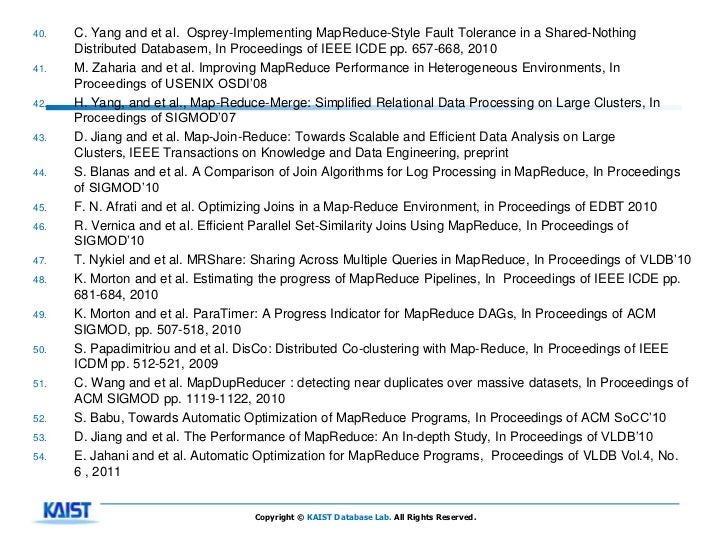 40.   C. Yang and et al. Osprey-Implementing MapReduce-Style Fault Tolerance in a Shared-Nothing      Distributed Database...
