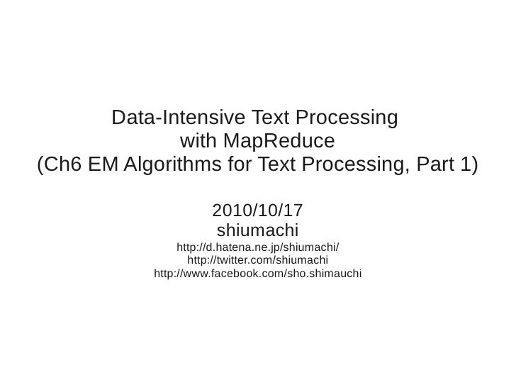 Data-Intensive Text Processing                with MapReduce (Ch6 EM Algorithms for Text Processing, Part 1)              ...