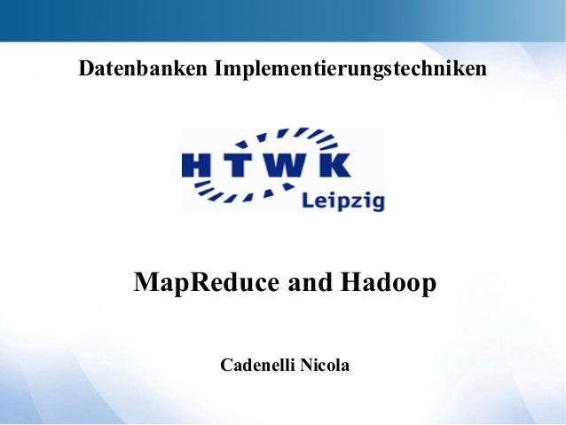 MapReduce and Hadoop Cadenelli Nicola Datenbanken Implementierungstechniken