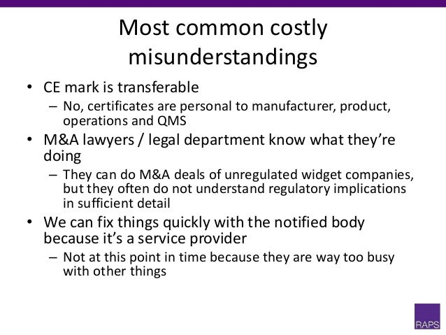 Most common costly misunderstandings • We can defer MDR remediation until 2024 – No you cannot, even in case of (AI)MDD re...
