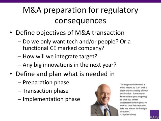 M&A preparation for regulatory consequences • Define objectives of M&A transaction – Do we only want tech and/or people? O...