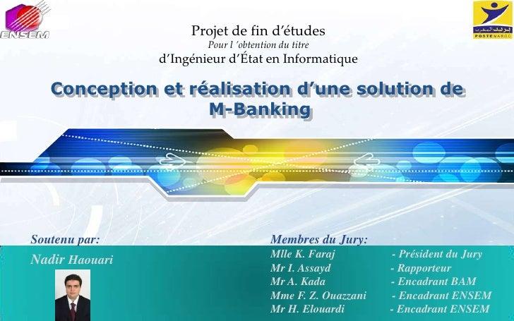 Projet de find'études<br />Pour l'obtention du titre <br />d'Ingénieur d'État en Informatique<br />Conception et réalisat...