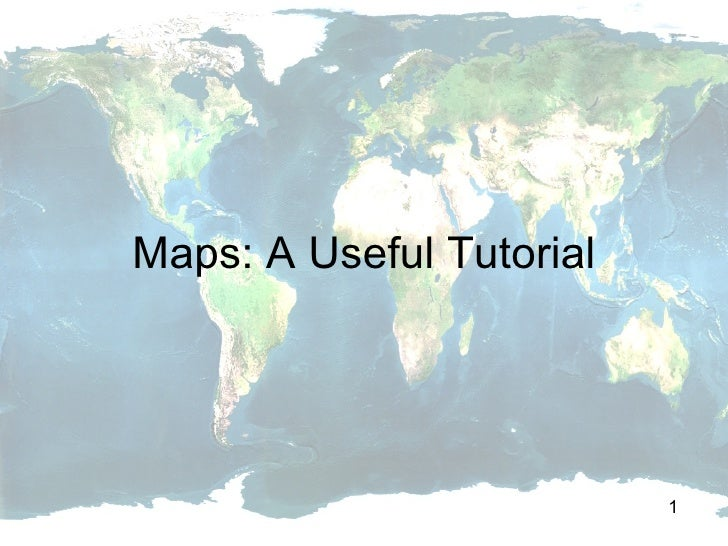Maps: A Useful Tutorial