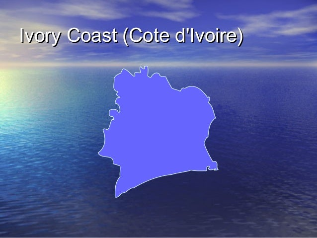 Ivory Coast (Cote d'Ivoire)