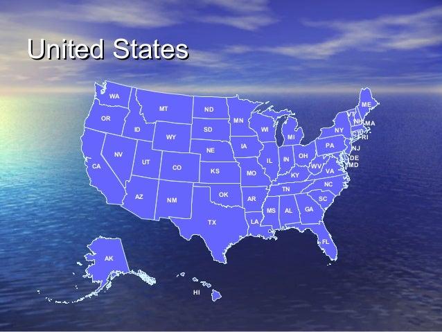 United States WA MT  ME  ND  OR  MN ID  SD  WI  WY  UT  AZ  PA  IA  NE  NV CA  NY MI  IL CO  KS  OK  NM  IN  MO  WV KY  VA...