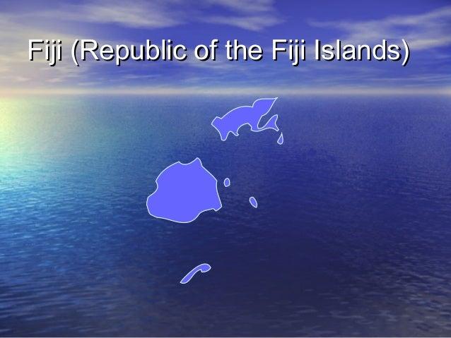 Fiji (Republic of the Fiji Islands)