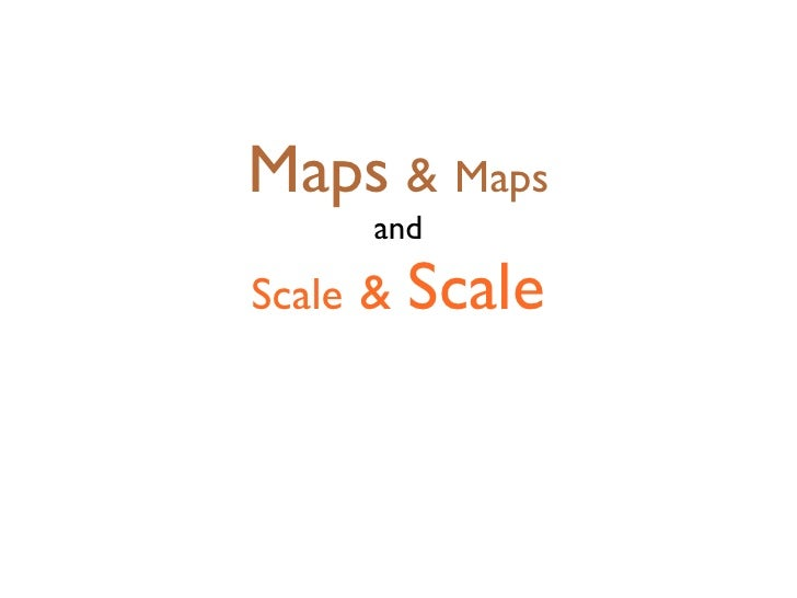 Maps & Maps      andScale &   Scale