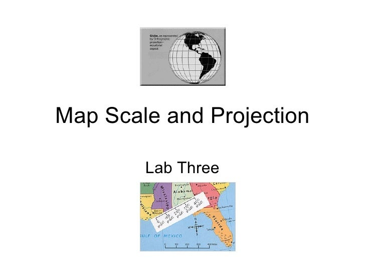 Map Scale and Projection Lab Three