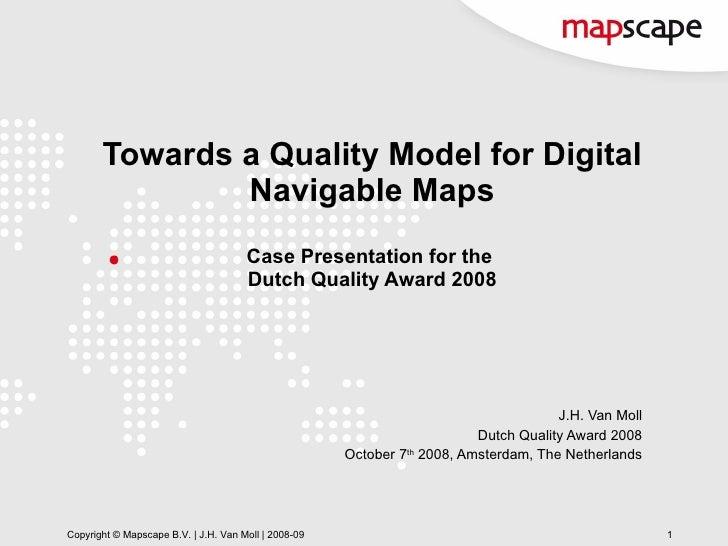 Event:   DDMA DQ Dag Thema:  Dag van de Datakwaliteit Spreker:  J.H. Moll -  Mapscape Datum:  7   oktober 2008 – BIM Huis ...