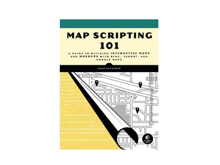 Map Scripting               with Style                    Adam DuVander                    @adamd                    Progr...