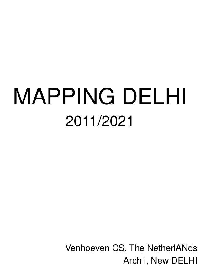 MAPPING DELHI2011/2021Venhoeven CS, The NetherlANdsArch i, New DELHI