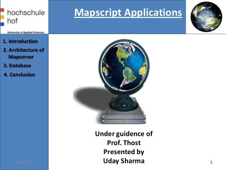 Mapscript Applications1. Introduction2. Architecture of   Mapserver3. Database4. Conclusion                         Under ...