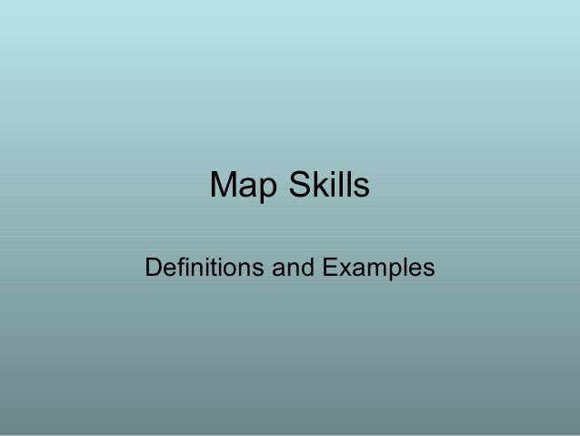 Map Skills Definitions and Examples