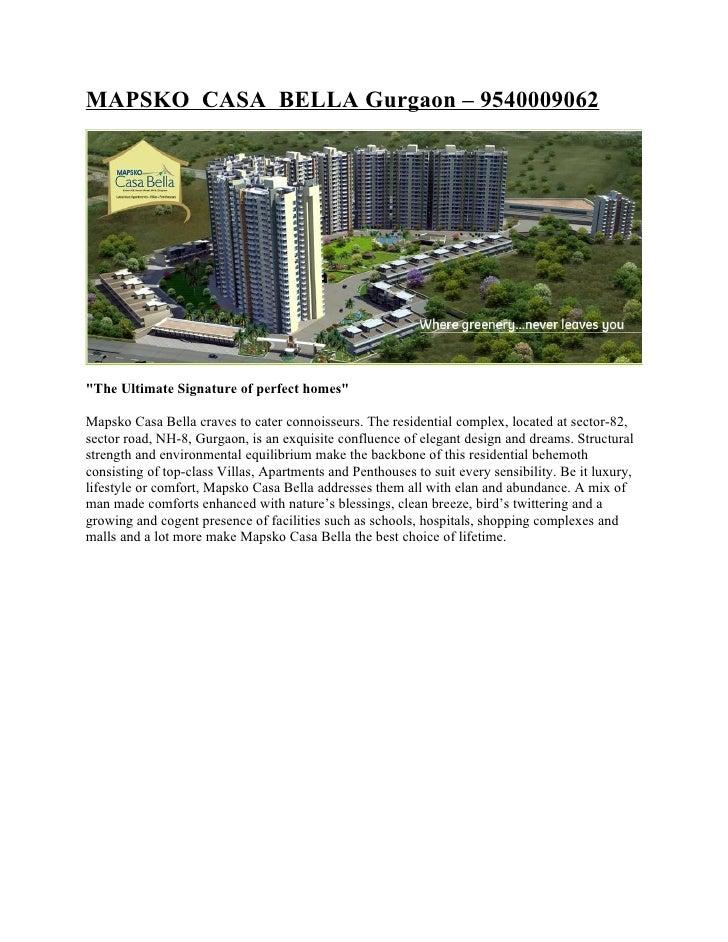 "MAPSKO CASA BELLA Gurgaon – 9540009062     ""The Ultimate Signature of perfect homes""  Mapsko Casa Bella craves to cater co..."